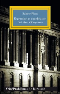 Expression et coordination : De Leibniz à Wittgenstein