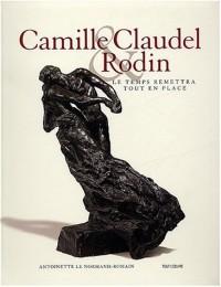 Camille Claudel & Rodin : Le temps remettra tout en place