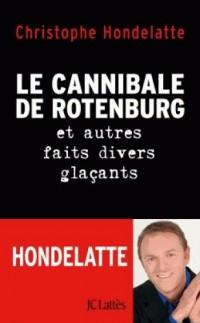 Le Cannibale de Rotenburg et 24 Autres Histoires Glacantes