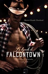 La légende de Falcontown - Eperons et dentelle Tome 1