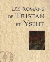Les romans de Tristan et Yseut : Thomas d'Angleterre, Beroul, Folies d'Oxford et de Berne