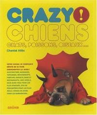 Chiens, chats, poissons, oiseaux... Crazy !