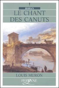 Le chant des Canuts [édition en gros caractères]