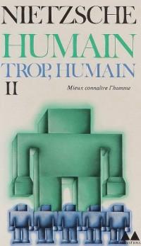 Humain trop humain, tome 2