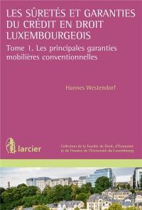 Les suretés et garanties du crédit en droit luxembourgeois: Tome 1. Les principales garanties mobilières conventionnelles
