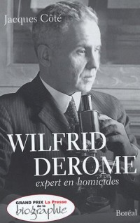 Wilfried Derome expert en homicides : Récit biographique