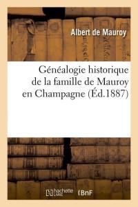 Généalogie de la Famille de Mauroy  ed 1887