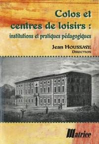 Colos et centres de loisirs : Institutions et pratiques pédagogiques