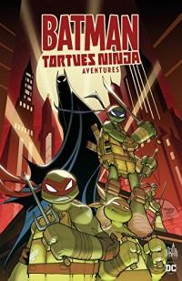 Batman et les tortues ninja aventures, Tome 1 :