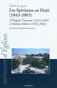 Les Spiritains en Haïti. D'Eugène Tisserant (1814-1845) à Antoine Adrien (1922-2003)