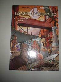 LES MAITRES CARTOGRAPHES TOME 1 : LE MONDE DE LA CITE