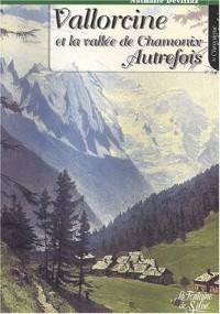 Vallorcine et la vallée de Chamonix autrefois