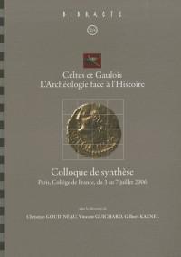 Celtes et Gaulois, l'Archéologie face à l'Histoire : Colloque de synthèse, Paris, Collège de France, du 3 au 7 juillet 2006