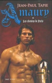 Amaury : Ou Les chemins de Paris