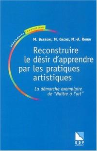 Reconstruire le désir d'apprendre par les pratiques artistiques