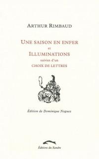 Saison en Enfer (Sandre)et Illuminations Suivi d'un Choix de Lettres