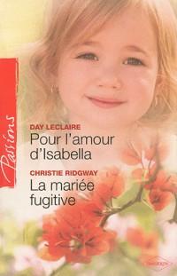 Pour l'amour d'Isabella ; La mariée fugitive