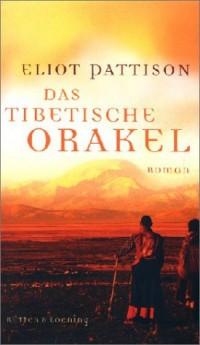 Das Tibetische Orakel.