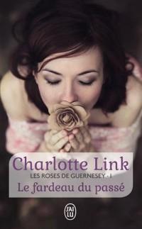 Les roses de Guernesey, Tome 1 : Le fardeau du passé