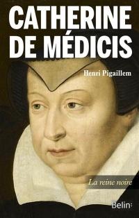 Catherine de Médicis : La diabolique