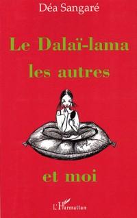 Le Dalaï-lama, les autres et moi