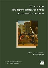 Rire et sourire dans l'opéra-comique en France aux XVIIIe et XIXe siècles