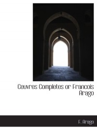 Ceuvres Completes or Francois Arago