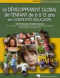 Developpement Global de l Enfant de 6 a 12 Ans en Contextes Educatifs