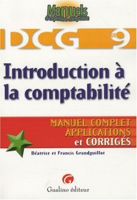 Introduction à la comptabilité DCG9 : Manuel complet, Apllications et corrigés