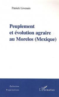 Peuplement et Evolution Agraire au Morelos (Mexique)