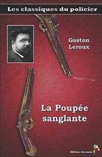 La Poupée sanglante - Gaston Leroux: Les classiques du policier (10)