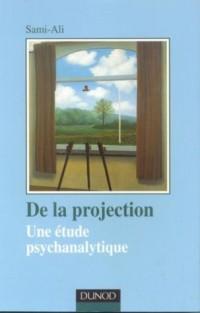 De la projection , une étude psychanalytique