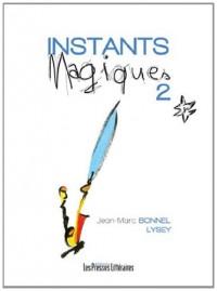 Instants magiques : Tome 2