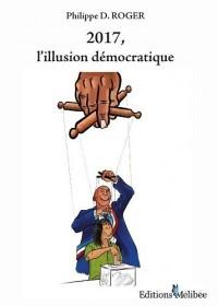 2017, l'Illusion Democratique