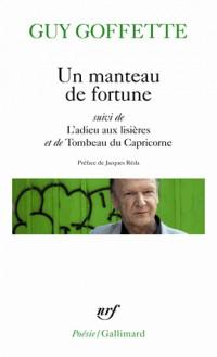 Un manteau de fortune / L'adieu aux lisières / Tombeau du Capricorne