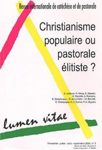 Lumen Vitae, N° 3 Septembre 2003 : Christianisme populaire ou pastorale élitiste?