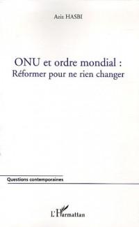 ONU et ordre mondial : Réformer pour ne rien changer