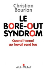 Le bore-out syndrom : quand l'ennui au travail rend fou
