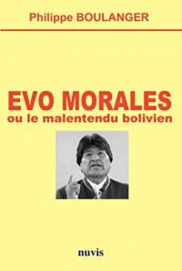 Evo MORALES ou le malentendu bolivien