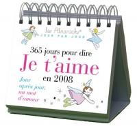 Amour : 365 Jours pour Dire Je T'Aime en 2008