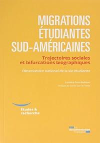 Migrations étudiantes sud-américaines -Trajectoires sociales et bifurcations biographiques