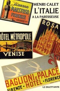 L'Italie à la paresseuse : Journal de voyage