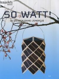 So Watt ! : Du design dans l'énergie