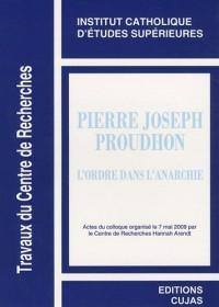 Pierre-Joseph Proudhon : L'ordre dans l'anarchie