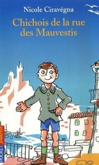Chichois de la rue des Mauvestis
