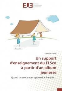 Un support d'enseignement du FLSco à partir d'un album jeunesse: Quand un conte nous apprend le français…