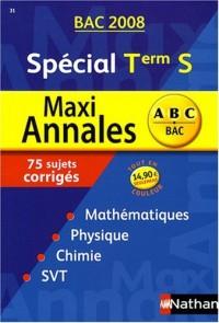 Maxi Annales Spécial Tle S : Sujets corrigés