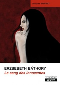 Erzsebeth Báthory, Le sang des innocentes