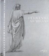 Ottocento ad Arezzo. La collezione Bartolini.