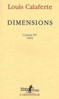 Carnets, XV:Dimensions: (1993)